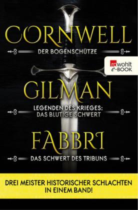 Der Bogenschütze / Legenden des Krieges: Das blutige Schwert / Vespasian: Das Schwert des Tribuns