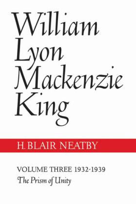 William Lyon Mackenzie King, Volume III, 1932-1939
