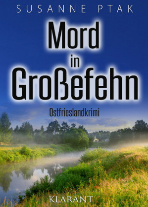 Mord in Großefehn. Ostfrieslandkrimi