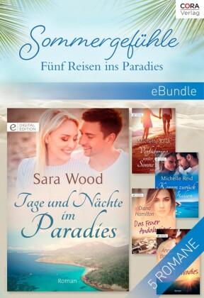 Sommergefühle - Fünf Reisen ins Paradies