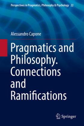 Pragmatics and Philosophy. Connections and Ramifications