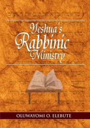 Yeshua's Rabbinic Ministry