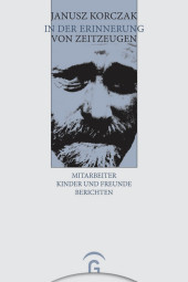 Janusz Korczak in der Erinnerung von Zeitzeugen