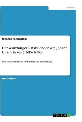 Der Würzburger Ratskalender von Johann Ulrich Kraus (1695/1696)