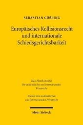 Europäisches Kollisionsrecht und internationale Schiedsgerichtsbarkeit