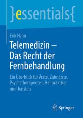 Telemedizin - Das Recht der Fernbehandlung