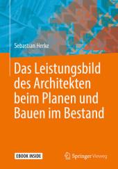 Das Leistungsbild des Architekten beim Planen und Bauen im Bestand