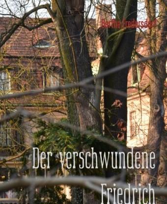 Der verschwundene Friedrich