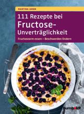 111 Rezepte bei Fructose-Unverträglichkeit Cover