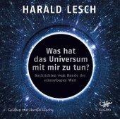 Was hat das Universum mit mir zu tun?, 1 Audio-CD, MP3 Format