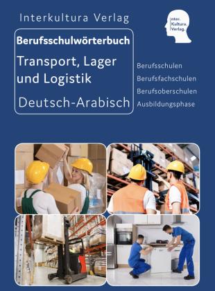 Interkultura Berufsschulwörterbuch für Transport, Lager und Logistik