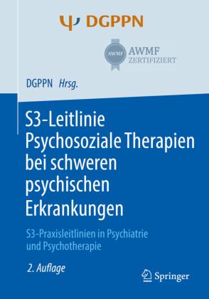 S3-Leitlinie Psychosoziale Therapien bei  schweren psychischen Erkrankungen