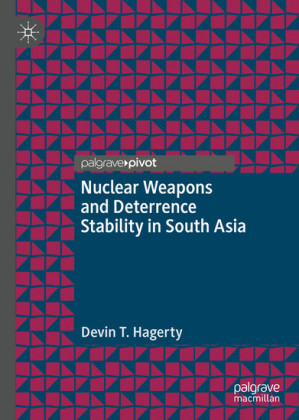 Nuclear Weapons and Deterrence Stability in South Asia