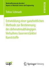 Entwicklung einer ganzheitlichen Methode zur Bestimmung des dehnratenabhängigen Verhaltens faserverstärkter Kunststoffe