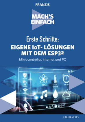 Erste Schritte: Eigene IoT-Lösungen mit dem ESP32