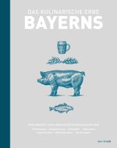 Das kulinarische Erbe Bayerns Cover