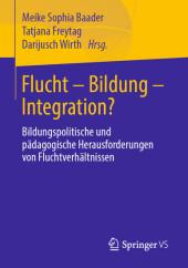 Flucht - Bildung - Integration?
