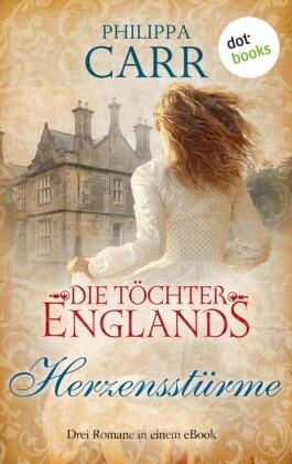 Die Töchter Englands: Herzensstürme - Dritter Sammelband