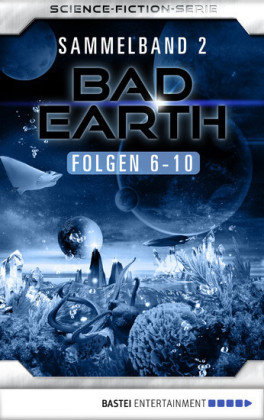 Bad Earth Sammelband 2 - Science-Fiction-Serie