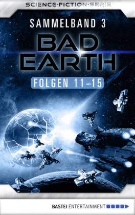 Bad Earth Sammelband 3 - Science-Fiction-Serie