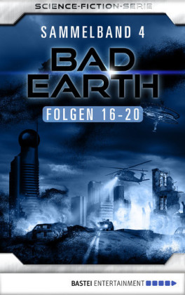 Bad Earth Sammelband 4 - Science-Fiction-Serie