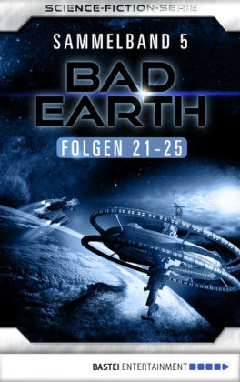 Bad Earth Sammelband 5 - Science-Fiction-Serie