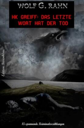 HK GREIFF: Das letzte Wort hat der Tod