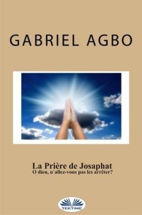 La Prière De Josaphat : 'O Dieu, N'Allez-Vous Pas Les Arrêter ?'