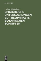 Sprachliche Untersuchungen zu Theophrasts botanischen Schriften