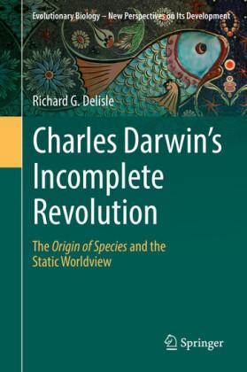 Charles Darwin's Incomplete Revolution
