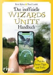 Das inoffizielle Wizards-Unite-Handbuch