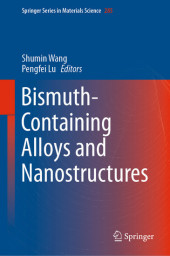 Bismuth-Containing Alloys and Nanostructures