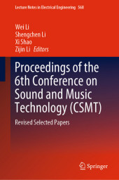 Proceedings of the 6th Conference on Sound and Music Technology (CSMT)