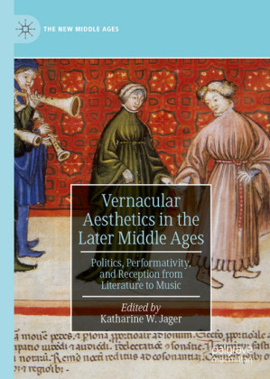 Vernacular Aesthetics in the Later Middle Ages