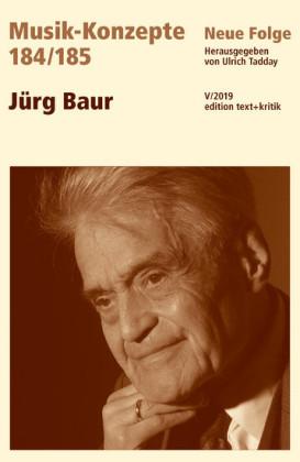 MUSIK-KONZEPTE 184/185: Jürg Baur