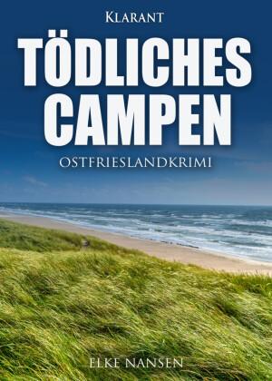 Tödliches Campen. Ostfrieslandkrimi