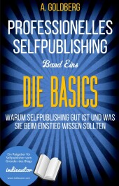 Professionelles Selfpublishing Band Eins - Die Basics