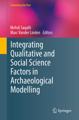 Integrating Qualitative and Social Science Factors in Archaeological Modelling
