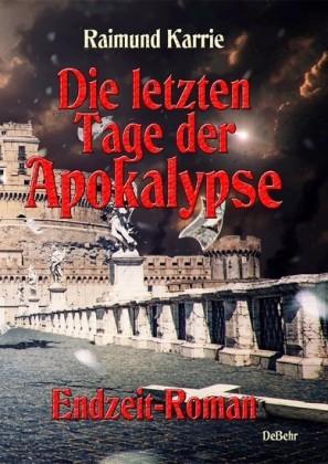Die letzten Tage der Apokalypse - Endzeit-Roman