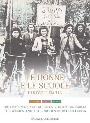 Die Frauen und die Schulen von Reggio Emilia