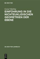 Einführung in die nichteuklidischen Geometrien der Ebene