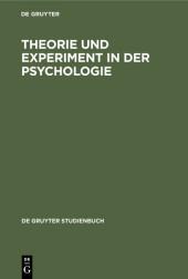 Theorie und Experiment in der Psychologie
