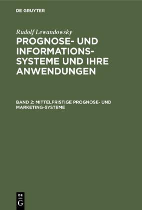 Mittelfristige Prognose- und Marketing-Systeme