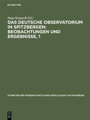 Das Deutsche Observatorium in Spitzbergen: Beobachtungen und Ergebnisse, 1