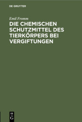 Die chemischen Schutzmittel des Tierkörpers bei Vergiftungen