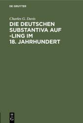 Die deutschen Substantiva auf -ling im 18. Jahrhundert