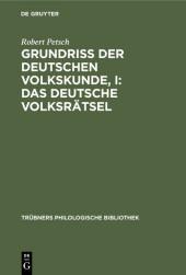 Grundriß der deutschen Volkskunde, I: Das deutsche Volksrätsel