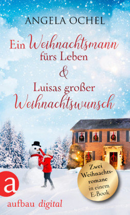 Ein Weihnachtsmann fürs Leben & Luisas großer Weihnachtswunsch
