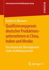 Qualifizierungspraxis deutscher Produktionsunternehmen in China, Indien und Mexiko