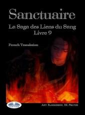 Sanctuaire (Les Liens Du Sang Tome 9)